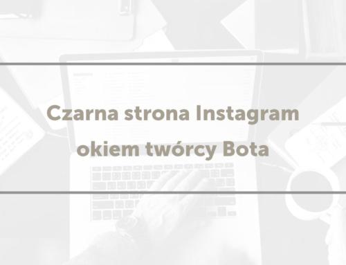 Czarna strona Instagram okiem twórcy Bota